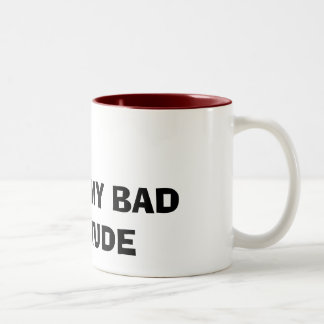 I LOVE MY BAD ATTITUDE Two-Tone COFFEE MUG