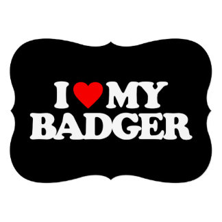 I LOVE MY BADGER PERSONALIZED INVITES
