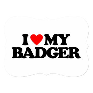 I LOVE MY BADGER PERSONALIZED INVITATIONS
