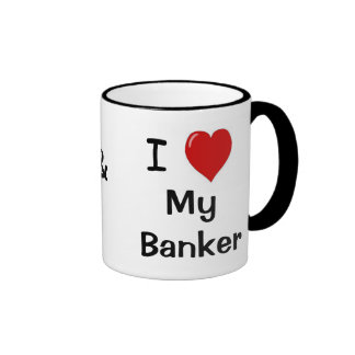I Love My Banker & My Banker Loves Me Coffee Mugs