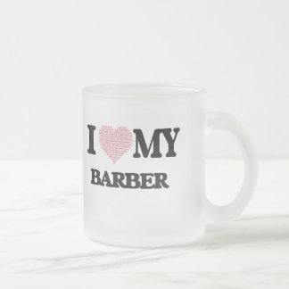 I love my Barber (Heart Made from Words) Frosted Glass Mug