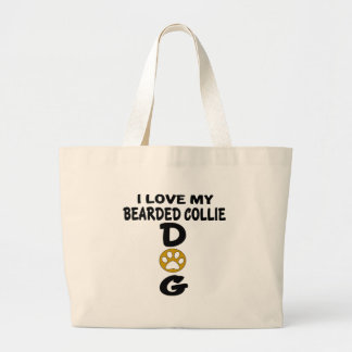 I Love My Bearded Collie Dog Designs Large Tote Bag