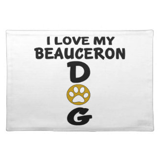 I Love My Beauceron Dog Designs Placemat