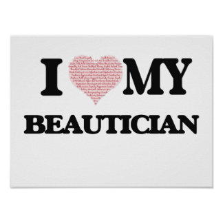 I love my Beautician (Heart Made from Words) Poster
