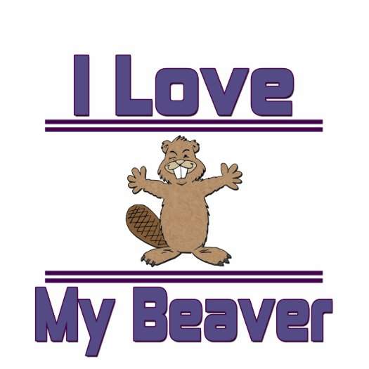 [Image: i_love_my_beaver_tshirt-p235938009895805...iv_525.jpg]