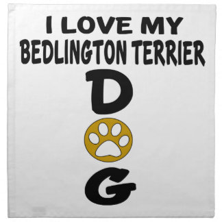 I Love My Bedlington Terrier Dog Designs Napkin