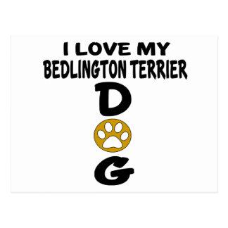 I Love My Bedlington Terrier Dog Designs Postcard