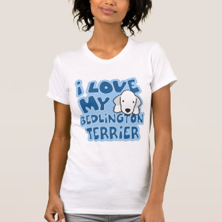 I Love My Bedlington Terrier T-Shirt