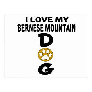 I Love My Bernese Mountain Dog Dog Designs Postcard