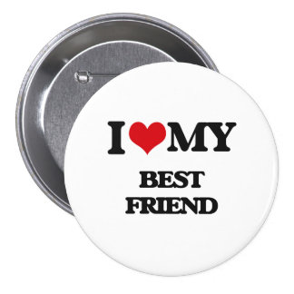 I love my Best Friend 7.5 Cm Round Badge