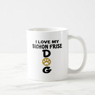 I Love My Bichon Frise Dog Designs Coffee Mug