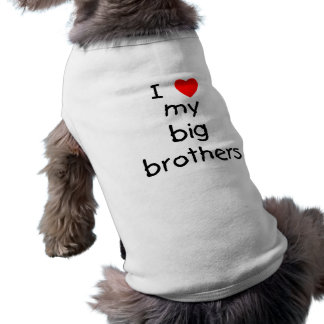 I Love My Big Brothers Sleeveless Dog Shirt