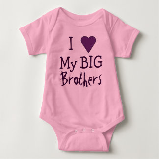 I LOVE My Big Brothers T Baby Bodysuit