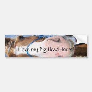 I love my Big Head Horse! Bumper Sticker