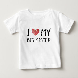 I Love My Big Sister Baby T-Shirt