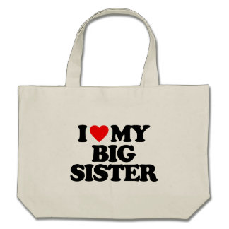 I LOVE MY BIG SISTER CANVAS BAGS