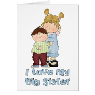 I Love My Big Sister Boy and Girl 3 Card