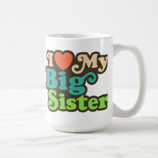 I Love My Big Sister Coffee Mug