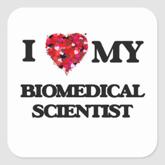 I love my Biomedical Scientist Square Sticker