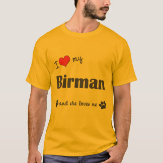 I Love My Birman (Female Cat) T-Shirt