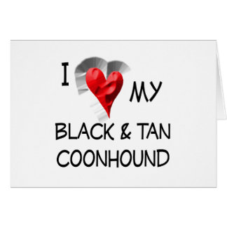 I Love My Black & Tan Coonhound Greeting Card
