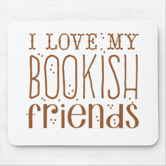i love my bookish friends mouse pad