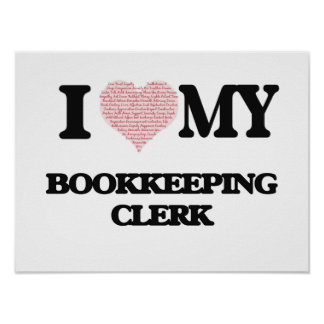 I love my Bookkeeping Clerk (Heart Made from Words Poster