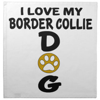 I Love My Border Collie Dog Designs Napkin