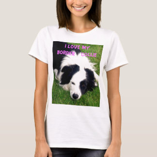 I love my Border  Collie - Ladies Baby Doll Shirt