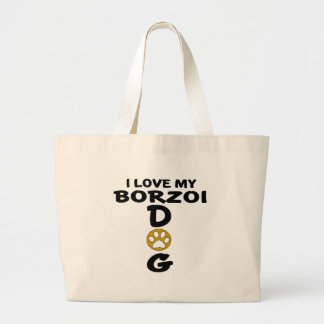 I Love My Borzoi Dog Designs Large Tote Bag