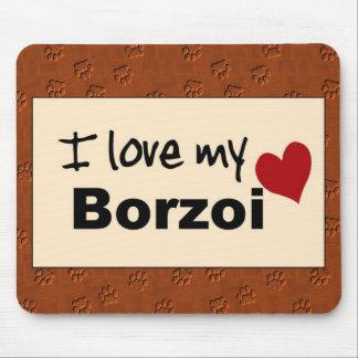 I Love My Borzoi Mouse Pad