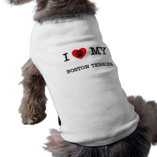 I LOVE MY BOSTON TERRIER PET TSHIRT