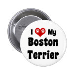I Love My Boston Terrier Pinback Buttons