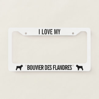 I Love My Bouvier des Flandres Custom Licence Plate Frame
