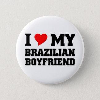 I love my Brazilian Boyfriend 6 Cm Round Badge