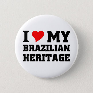 I love my Brazilian Heritage 6 Cm Round Badge