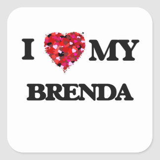 I love my Brenda Square Sticker