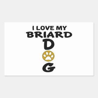 I Love My Briard Dog Designs Rectangular Sticker