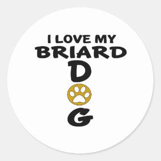 I Love My Briard Dog Designs Round Sticker