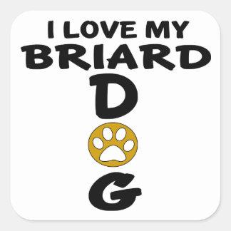 I Love My Briard Dog Designs Square Sticker