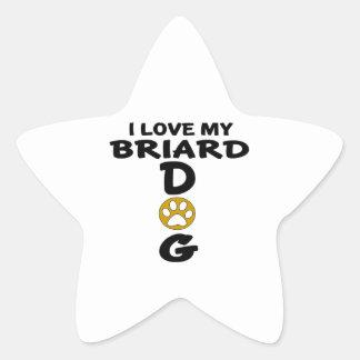 I Love My Briard Dog Designs Star Sticker