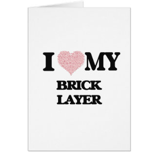 I love my Brick Layer (Heart Made from Words) Greeting Card