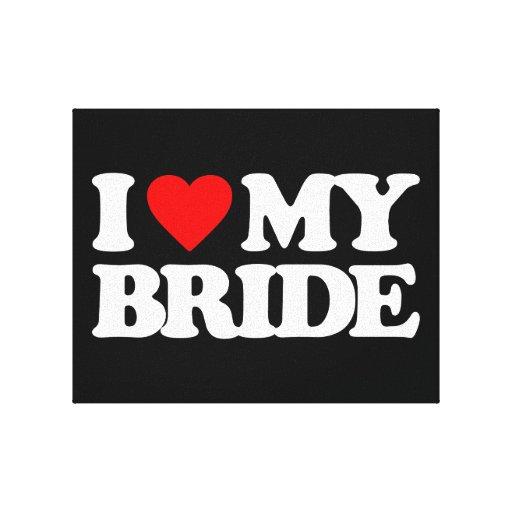 I LOVE MY BRIDE GALLERY WRAP CANVAS