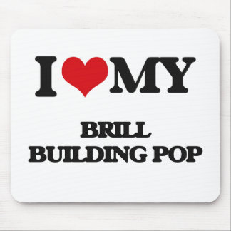I Love My BRILL BUILDING POP Mouse Pads