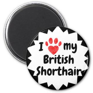 I Love My British Shorthair Cat Magnet