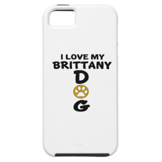 I Love My Brittany Dog Designs iPhone 5 Case