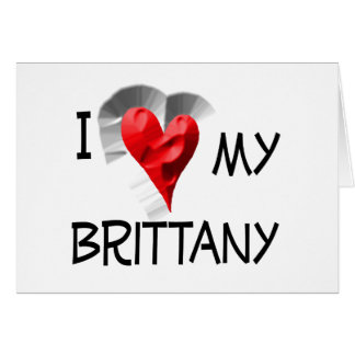 I Love My Brittany Greeting Card