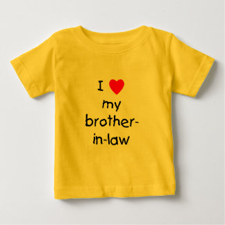 I Love My Brother-in-Law Baby T-Shirt