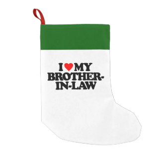 I LOVE MY BROTHER-IN-LAW SMALL CHRISTMAS STOCKING
