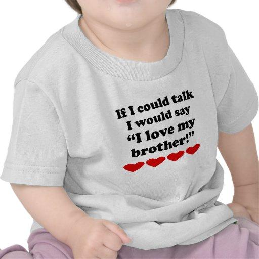 I Love My Brother Tee Shirt
